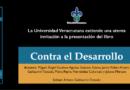 30 de noviembre. Presentación del libro Contra el Desarrollo. Editor Arturo Guillaumín
