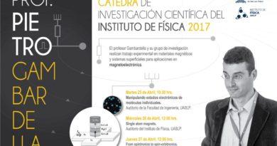 25, 26, 27 abril. Cátedra de Investigación Científica 2017, Instituto de Física, UASLP